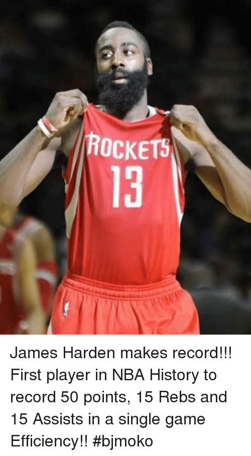 James Harden, Memes, and Nba: ROCKETS James Harden makes  record!!!  First player in NBA History to record 50 points, 15 Rebs and 15 Assists in a single game  Efficiency!!  #bjmoko