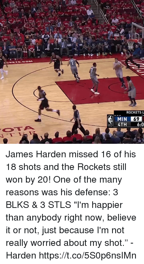 "Sizzle: ROCKETS L  MIN 69  4TH 6:0  MIN James Harden missed 16 of his 18 shots and the Rockets still won by 20! One of the many reasons was his defense: 3 BLKS & 3 STLS  ""I'm happier than anybody right now, believe it or not, just because I'm not really worried about my shot."" - Harden  https://t.co/5S0p6nsIMn"