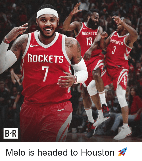 Houston, Rockets, and Melo: ROCKETS  ROCKETS  13  ROCKETS  B R Melo is headed to Houston 🚀