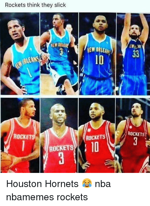 Basketball, Nba, and Slick: Rockets think they slick  NEWR  EW DRLEAN  ID  ROCKETS  ROCKETS  ROCKETS  ROCKETS  , 10 Houston Hornets 😂 nba nbamemes rockets