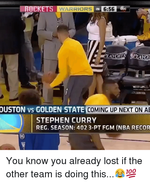 Memes, Nba, and Stephen: ROCKETS WARRIORSI IN  6:56 66c  OUSTON vs GOLDEN STATE  COMING UP NEXT ON AE  STEPHEN CURRY  REG. SEASON: 402 3-PT FGM (NBA RECOR You know you already lost if the other team is doing this...😂💯