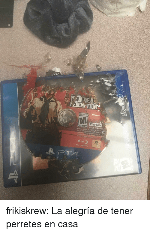 blu: ROCKS  MATURE 17  Play Disc  ESRBİ INSERT PLAY DISCO  Rockstar Games, Inc. 2005-18. Rockstar  Red Dead Redemption, and R are mak  copyrights of Take Iwo Interactive All  and trademalks ate proper  owners Alleights reserved  凡  *  Blu-fay Disc frikiskrew:  La alegría de tener perretes en casa