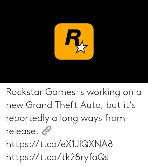 auto: Rockstar Games is working on a new Grand Theft Auto, but it's reportedly a long ways from release.  🔗 https://t.co/eX1JlQXNA8 https://t.co/tk28ryfaQs