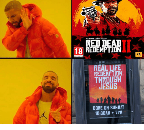 rockstar: ROCKSTAR GAMES PREVENTS  RED DEAD  18 REDEMPTION  REAL LIFE  REDEMPTION  THROUGH  JESUS  COME ON SUNDAY  10:30AM 7PM