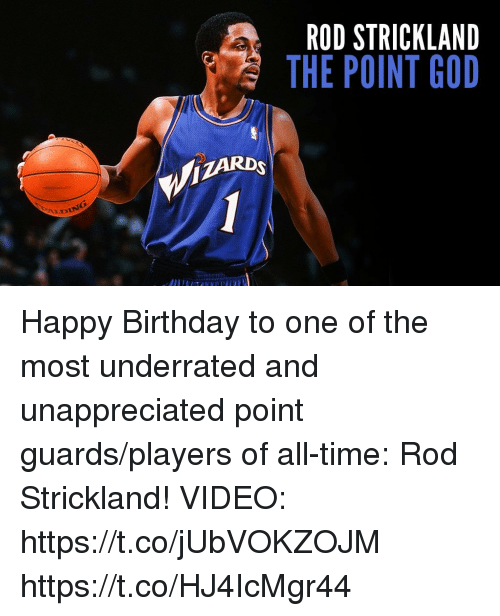 Birthday, God, and Memes: ROD STRICKLAND  THE POINT GOD  İZARD  LDING Happy Birthday to one of the most underrated and unappreciated point guards/players of all-time: Rod Strickland!  VIDEO: https://t.co/jUbVOKZOJM https://t.co/HJ4IcMgr44