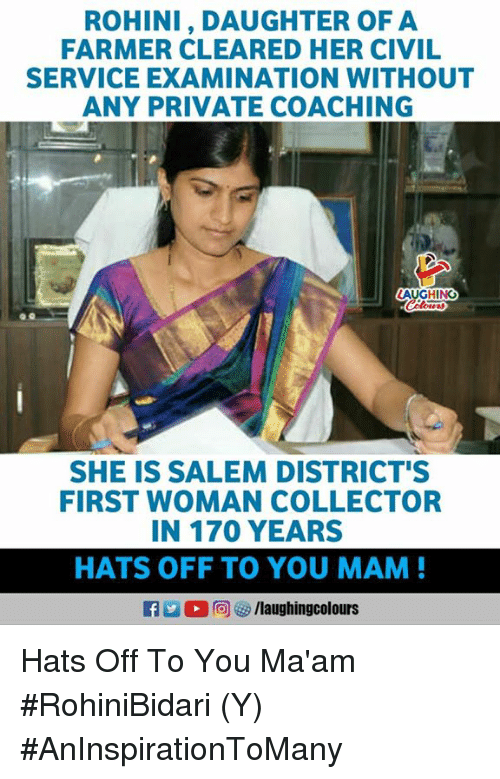 salem: ROHINI, DAUGHTER OF A  FARMER CLEARED HER CIVIL  SERVICE EXAMINATION WITHOUT  ANY PRIVATE COACHING  AUGHING  SHE IS SALEM DISTRICT'S  FIRST WOMAN COLLECTOR  IN 170 YEARS  HATS OFF TO YOU MAM  Ca La。回を9 /laughingcolours Hats Off To You Ma'am #RohiniBidari (Y) #AnInspirationToMany