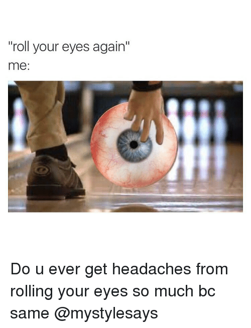 Funny Rolling Eyes Meme : Funny eye roll memes of on sizzle rolling