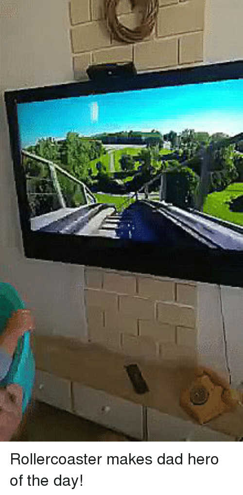 Dad, Funny, and Hero: Rollercoaster makes dad hero of the day!