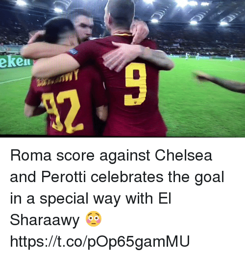 Chelsea, Soccer, and Goal: Roma score against Chelsea and Perotti celebrates the goal in a special way with El Sharaawy 😳 https://t.co/pOp65gamMU