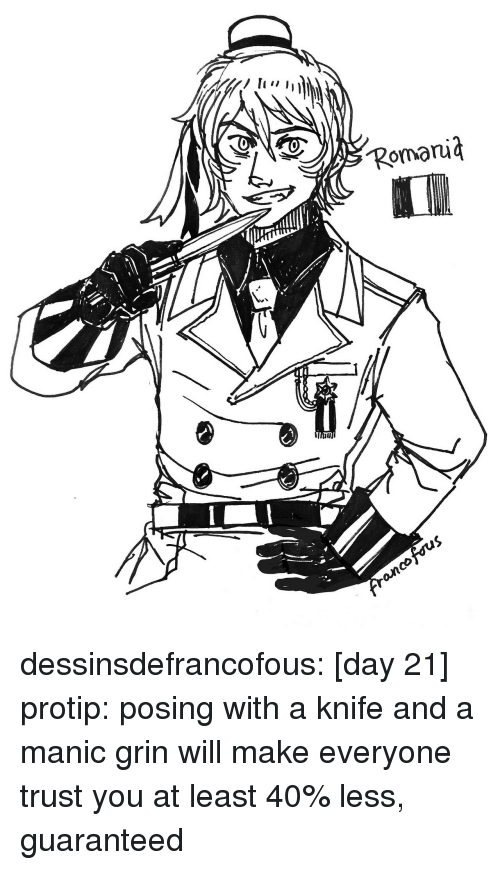 protip: Romaru  Il dessinsdefrancofous: [day 21] protip: posing with a knife and a manic grin will make everyone trust you at least 40% less, guaranteed
