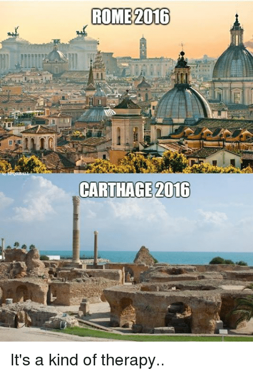 Rome: ROME 2016  CARTHAGE 2016 It's a kind of therapy..