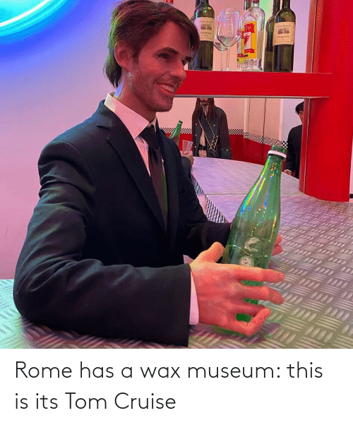 Tom Cruise: Rome has a wax museum: this is its Tom Cruise