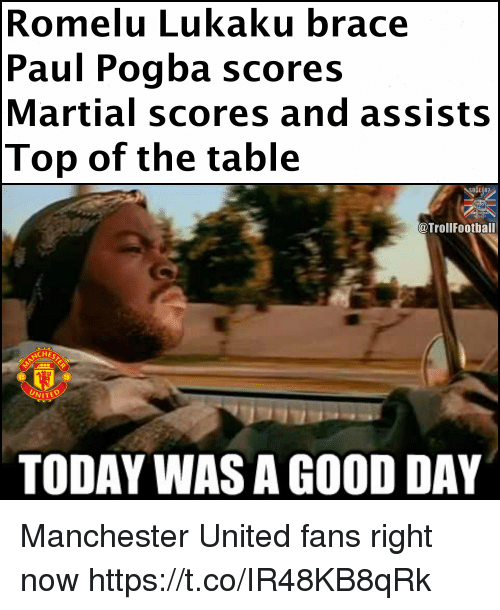today was a good day: Romelu Lukaku brace  Paul Pogba scores  Martial scores and assists  Top of the table  @TrollFootball  CHE  UNITEO  TODAY WAS A GOOD DAY Manchester United fans right now https://t.co/IR48KB8qRk