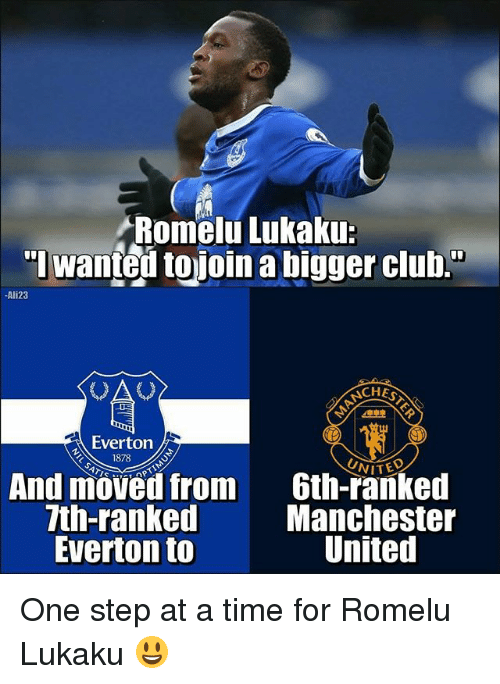 """oas: Romelu Lukaku:  """"I wanted tojoin a bigger club.  Ali23  OA  CHES  Everton .  1878  And moved from  7th-ranked  Everton to  6th-ranked  Manchester  United One step at a time for Romelu Lukaku 😃"""