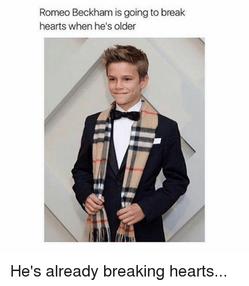Memes, 🤖, and Romeo Beckham: Romeo Beckham is going to break  hearts when he's older He's already breaking hearts...