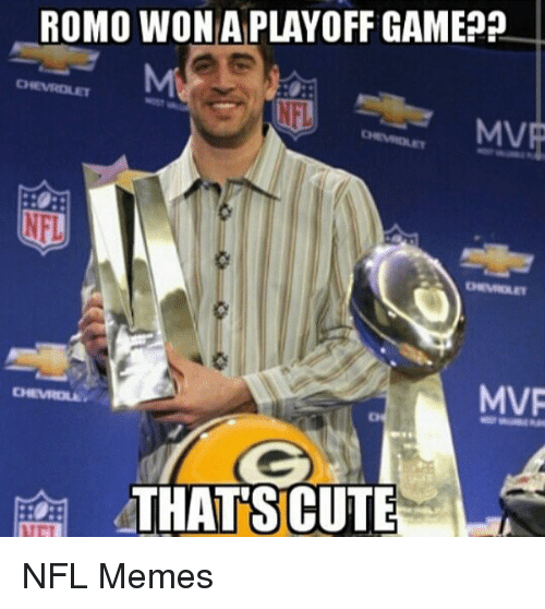 Cute, Meme, and Memes: ROMO WONIAPLAYOFF GAME  MVp  MVR  THATS CUTE NFL Memes