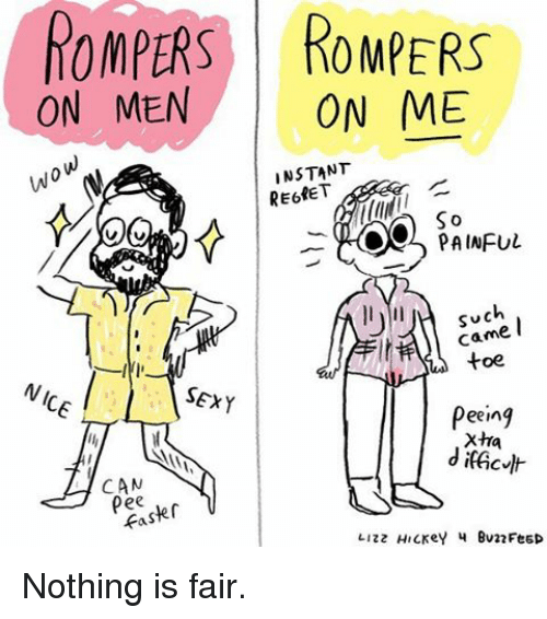 Instant Regret: ROMPERS ROMPERS  ON MEN  ON ME  Wow  INSTANT  REGRET  Oelo S o  PAINFUL  Such  Came  toe.  NICE  SEXY  Peeing  Xtra  CAN  faster  LIzz Hickey Bu22FeED Nothing is fair.