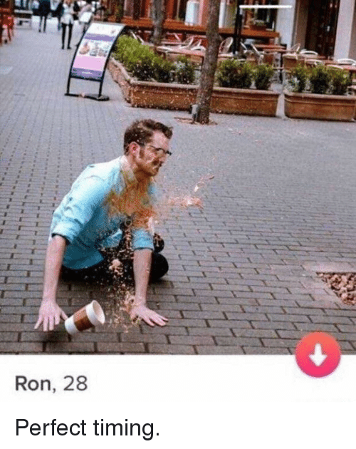 Perfect Timing: Ron, 28 Perfect timing.