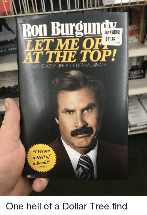 """Funny, Life, and Book: Ron Burgun  LET ME OF  AT THE TOP!  Item#830964  $11.99  61275  MY CLASSY LIFE & OTHER MUSINGS  ARTA  """"I Wrote  a Hell of  a Book"""""""