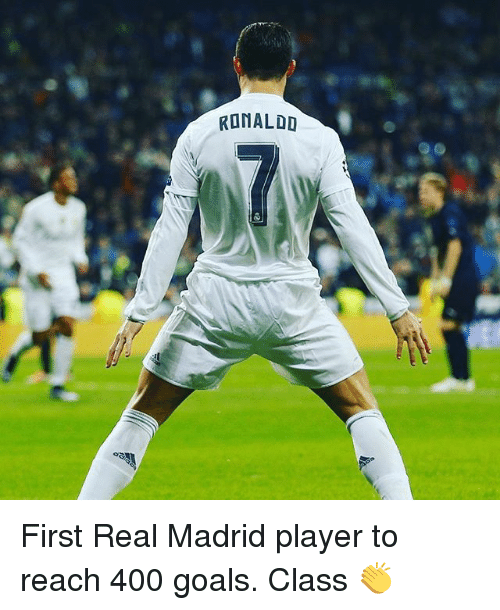 Goals, Memes, and Real Madrid: RONALDO First Real Madrid player to reach 400 goals. Class 👏