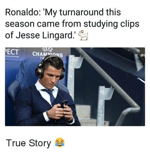 Lingard: Ronaldo: 'My turnaround this  season came from studying clips  of Jesse Lingard.  ECTCHAMDIONS True Story 😂