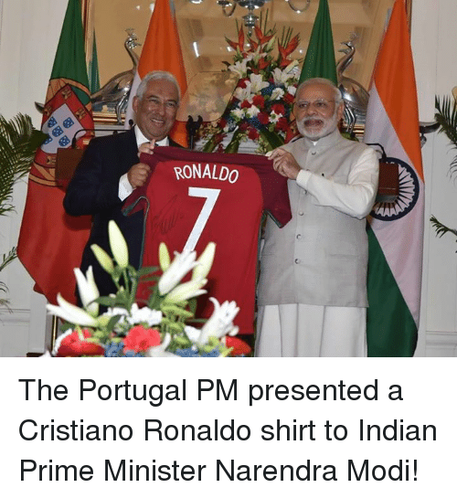 Cristiano Ronaldo, Memes, and Portugal: RONALDO The Portugal PM presented a Cristiano Ronaldo shirt to Indian Prime Minister Narendra Modi!