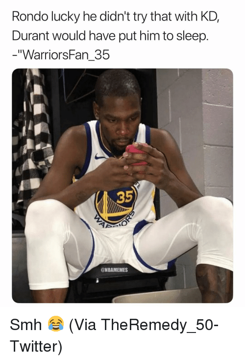 "rondo: Rondo lucky he didn't try that with KD,  Durant would have put him to sleep.  ""WarriorsFan_35  35  @NBAMEMES Smh 😂 (Via ‪TheRemedy_50-Twitter)"