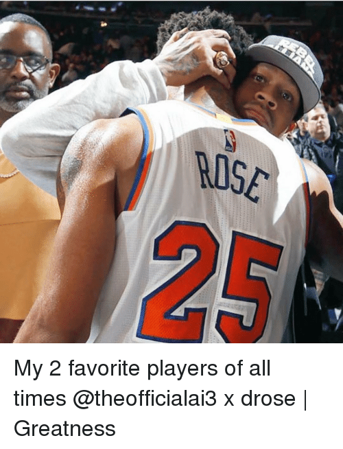 Memes, 🤖, and Player: ROSC My 2 favorite players of all times @theofficialai3 x drose | Greatness