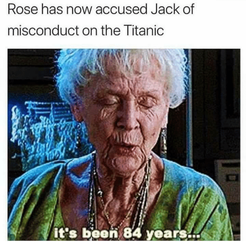 Rose Has Now Accused Jack of Misconduct on the Titanic It ...