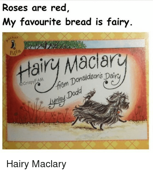 puffin: Roses are red  My favourite bread is fairy  Puffin  Maclary  FAM  am Donaldsons crispy  Dodd Hairy Maclary