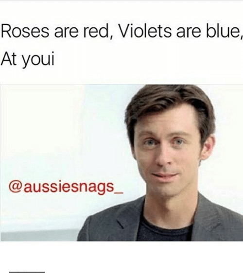 Memes, Blue, and 🤖: Roses are red, Violets are blue  At youl  Caussiesnags ____