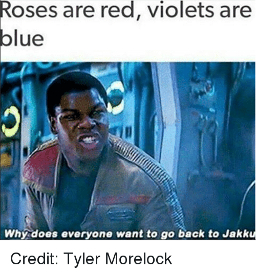 Doe, Jakku, and Star Wars: Roses are red, violets are  blue  Why does everyone want to go back to Jakku Credit: Tyler Morelock
