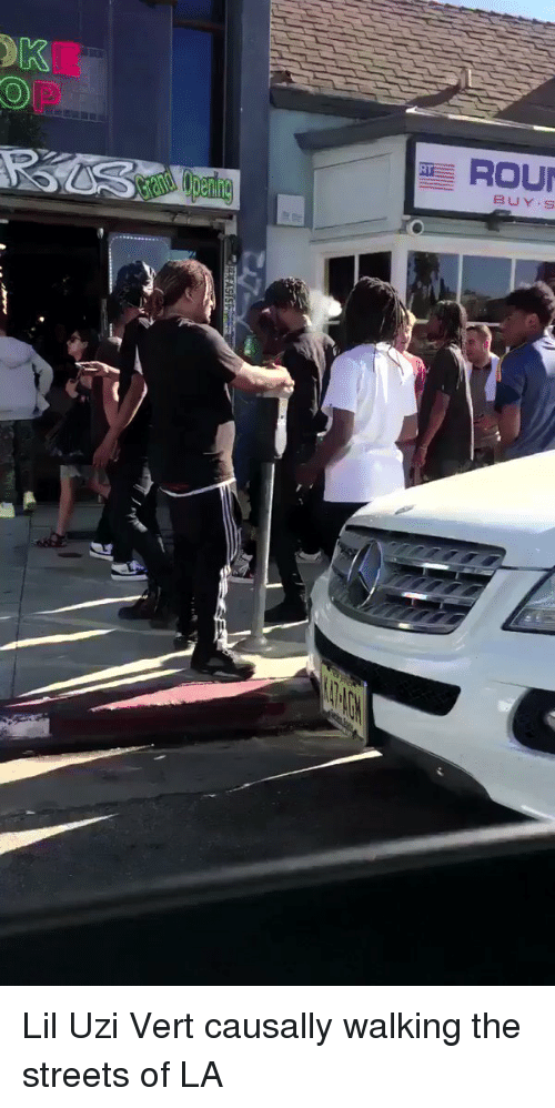 Funny, Uzi, and Causality: ROUN  BUY  S Lil Uzi Vert causally walking the streets of LA