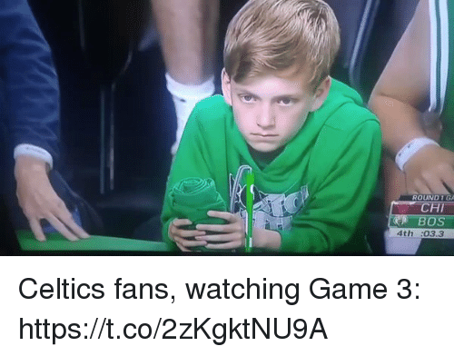 Sports, Celtics, and Game: ROUND  CHI  4th :03.3 Celtics fans, watching Game 3: https://t.co/2zKgktNU9A