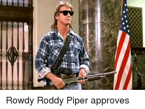 Roddy Piper, Rowdy, and Rowdy Roddy Piper