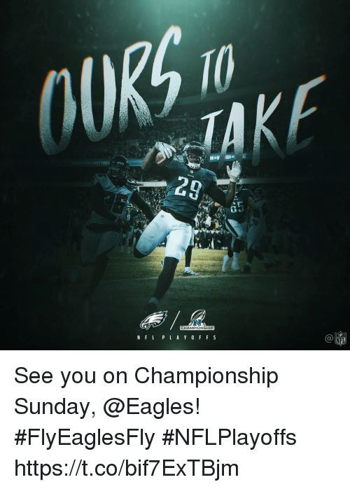 Philadelphia Eagles, Memes, and Nfl: RS  CHAMPIONSHIP  NFL See you on Championship Sunday, @Eagles! #FlyEaglesFly #NFLPlayoffs https://t.co/bif7ExTBjm