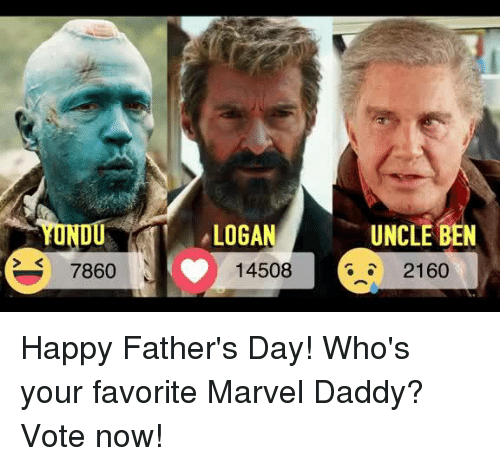 Dank, Fathers Day, and Happy: RS LOGAN  UNCLE BEN  7860  14508  2160 Happy Father's Day! Who's your favorite Marvel Daddy? Vote now!