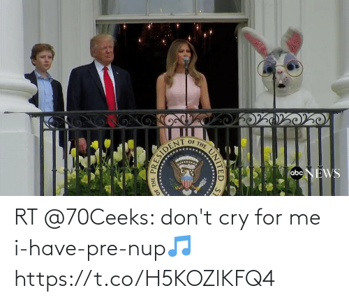 dont: RT @70Ceeks: don't cry for me i-have-pre-nup🎵 https://t.co/H5KOZlKFQ4
