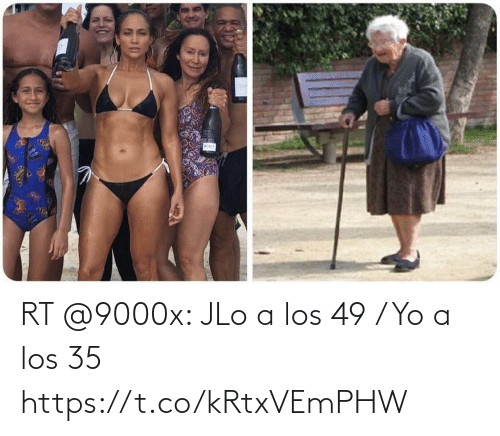 JLo: RT @9000x: JLo a los 49 / Yo a los 35 https://t.co/kRtxVEmPHW