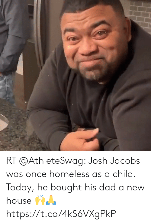 jacobs: RT @AthleteSwag: Josh Jacobs was once homeless as a child. Today, he bought his dad a new house 🙌🙏 https://t.co/4kS6VXgPkP