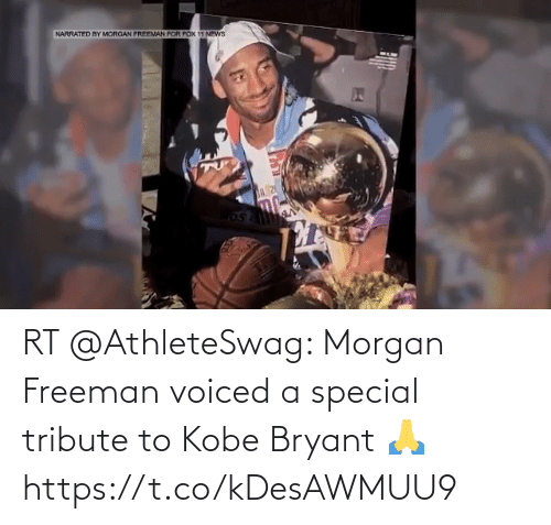 Morgan Freeman: RT @AthleteSwag: Morgan Freeman voiced a special tribute to Kobe Bryant 🙏 https://t.co/kDesAWMUU9