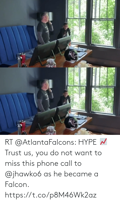 hype: RT @AtlantaFalcons: HYPE 📈  Trust us, you do not want to miss this phone call to @jhawko6 as he became a Falcon. https://t.co/p8M46Wk2az
