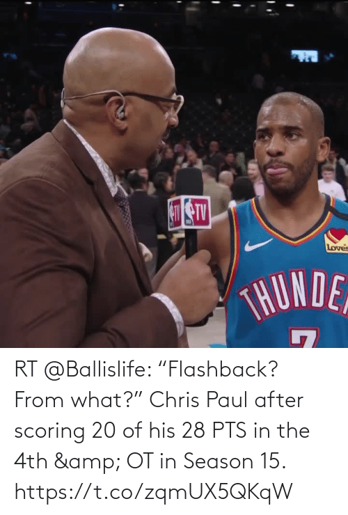 """Chris Paul: RT @Ballislife: """"Flashback? From what?""""   Chris Paul after scoring 20 of his 28 PTS in the 4th & OT in Season 15.    https://t.co/zqmUX5QKqW"""