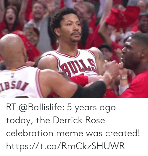 Rose: RT @Ballislife: 5 years ago today, the Derrick Rose celebration meme was created! https://t.co/RmCkzSHUWR