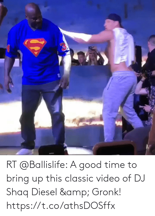 gronk: RT @Ballislife: A good time to bring up this classic video of DJ Shaq Diesel & Gronk!  https://t.co/athsDOSffx