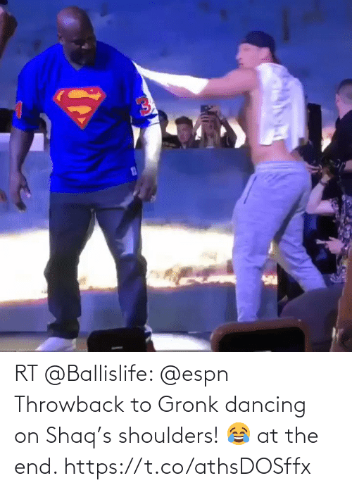 Dancing: RT @Ballislife: @espn Throwback to Gronk dancing on Shaq's shoulders! 😂 at the end.  https://t.co/athsDOSffx