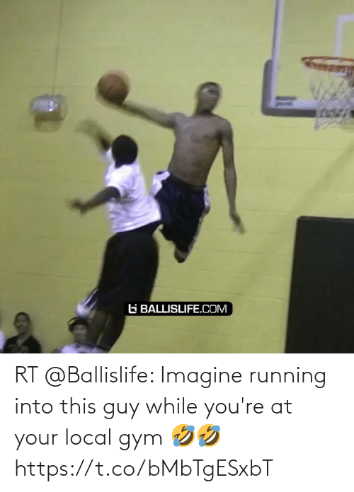 Gym: RT @Ballislife: Imagine running into this guy while you're at your local gym 🤣🤣 https://t.co/bMbTgESxbT