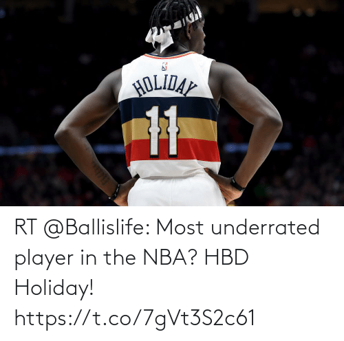 player: RT @Ballislife: Most underrated player in the NBA? HBD Holiday! https://t.co/7gVt3S2c61