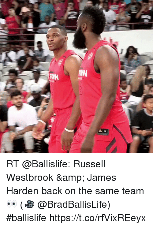 James Harden, Memes, and Russell Westbrook: RT @Ballislife: Russell Westbrook & James Harden back on the same team 👀 (🎥 @BradBallisLife) #ballislife https://t.co/rfVixREeyx