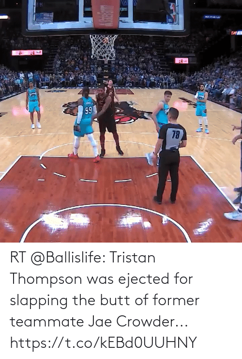Jae Crowder: RT @Ballislife: Tristan Thompson was ejected for slapping the butt of former teammate Jae Crowder...   https://t.co/kEBd0UUHNY
